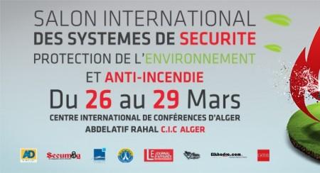 SALON INTERNATIONAL DES SYSTÈMES DE SÉCURITÉ PROTECTION DE L'ENVIRONNEMENT ET ANTI-INCENDIE du 26 au 29 Mars au C I C Alger